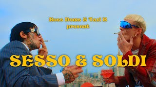 Download Boss Doms - Sesso & Soldi (feat. Taxi B) [Official Video]
