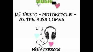 Dj Tiesto - Motorcycle - As The Rush Comes