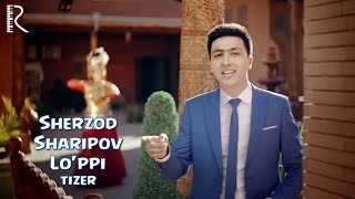 Sherzod Sharipov - Lo'ppi (tizer)   Шерзод Шарипов - Луппи (тизер)