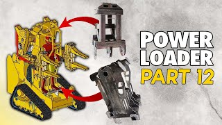 It's all coming together... (POWER LOADER: PART 12)
