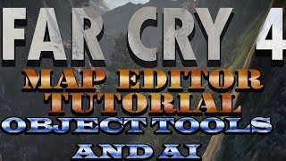 Far Cry 4 map editor tutorial: object tools and AI(, 2014-12-20T02:38:00.000Z)