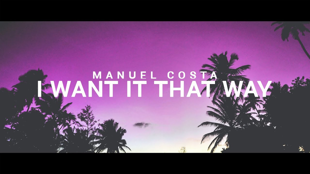 Manuel Costa - I Want it that way (VIDEO LYRICS)
