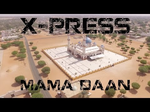 X-PRESS ''MAMA DAAN'' (HD)