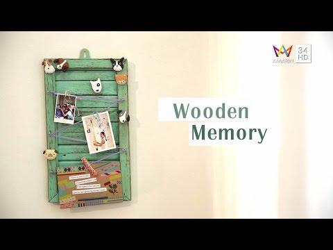ไอเดีย D.I.Y. กรอบรูปไม้ สร้างความทรงจำ (Wooden Memory)