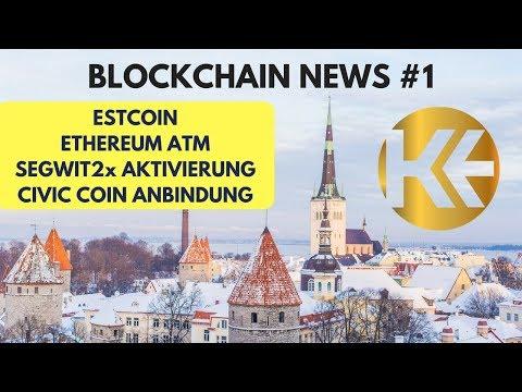 BLOCKCHAIN UPDATES #1 BLOCKCHAIN, Bitcoin & altcoin NEWS und Nachrichten ETH; CVC; ESTCOIN; SEGWIT2x