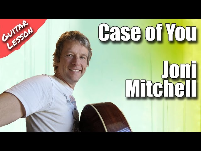How to play Joni Mitchell - Case of you guitar lesson standard tuning