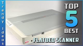 Top 5 Best Flatbed Scanners Review in 2020