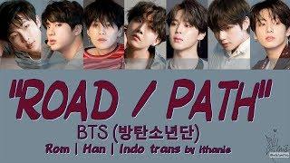 [SUB INDO] BTS (방탄소년단) - ROAD/PATH [Rom | Han | Indo]