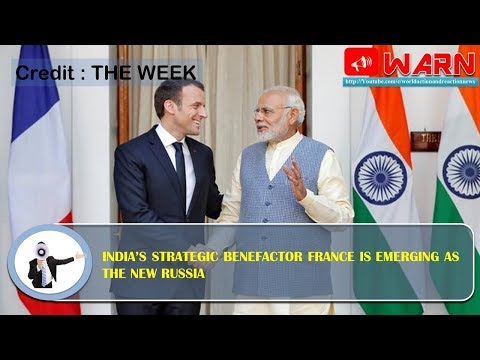 India's strategic benefactor France is emerging as the new Russia
