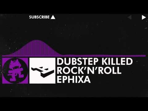 [Dubstep] - Ephixa - Dubstep Killed Rock 'n' Roll [Monstercat Release]