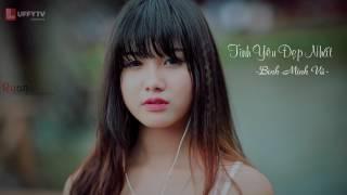 Tình Yêu Đẹp Nhất - Bình Minh Vũ [1 Hour Version]