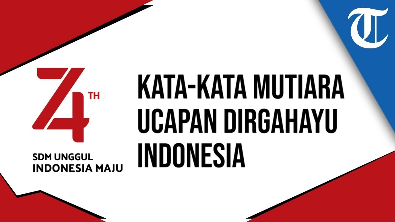 50 Kata Mutiara Ucapan Hari Kemerdekaan Indonesia HUT Ke 74