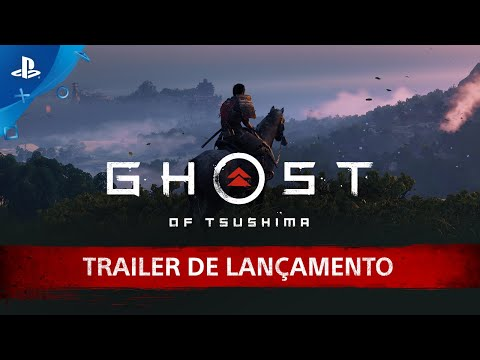 Ghost of Tsushima | Trailer de Lançamento | PS4