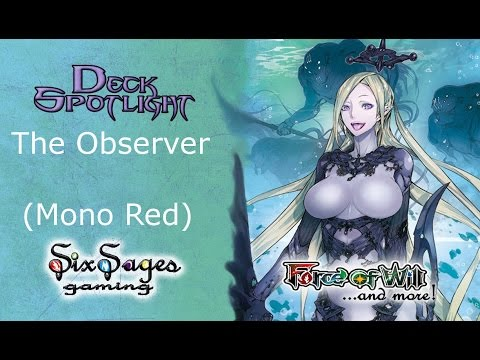 Six Sages Gaming Deck Spotlight - The Observer/Timeline Arsonist (Force of Will TCG)