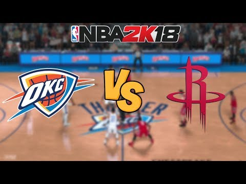 NBA 2K18 - Oklahoma City Thunder vs. Houston Rockets - Full Gameplay