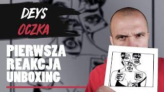 DEYS - OCZKA | PIERWSZA REAKCJA/UNBOXING!