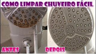 CHUVEIRO LIMPO COMO NOVO!! COMO LIMPAR, DESENCARDIR E DESENTUPIR CHUVEIRO SEM GASTAR R$