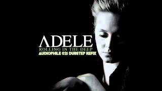 Adele - Rolling In The Deep (Audiophile 021 Dubstep Refix)