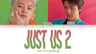 Just us 2 (있어 희미하게) (Feat. Gaeko) - EXO-SC (세훈&찬열) [HAN/ROM/ENG COLOR CODED LYRICS]