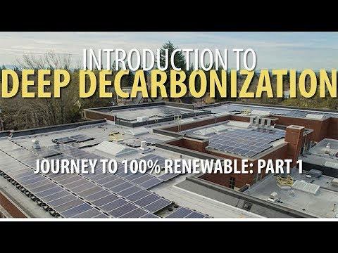 Journey to 100% Renewable: Part 1, Introduction to Deep Decarbonization