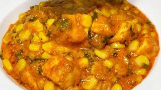 स्वीट कॉर्न पनीर की बहुत ही टेस्टी सब्जी जिसका स्वाद है एकदम अलग  Sweet Corn Paneer ki Sabzi recipe