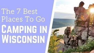 7 Best Places t๐ go Camping in Wisconsin