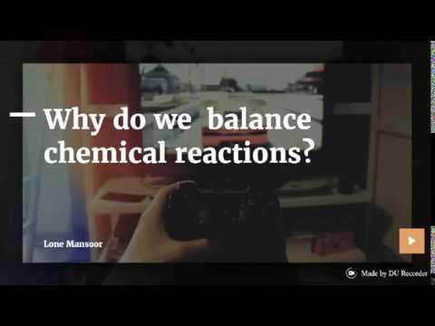Why Do We Balance Chemical Reaction? /10/Chemistry/Chemistry Career