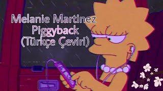 Melanie Martinez -Piggyback (Türkçe Çeviri)