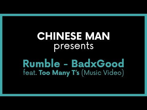 Youtube: Chinese Man presents: Rumble – BadXGood feat. Too Many T's (Music Video)