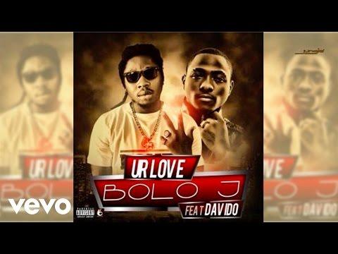 Bolo J - Your Love (Audio) ft. Davido