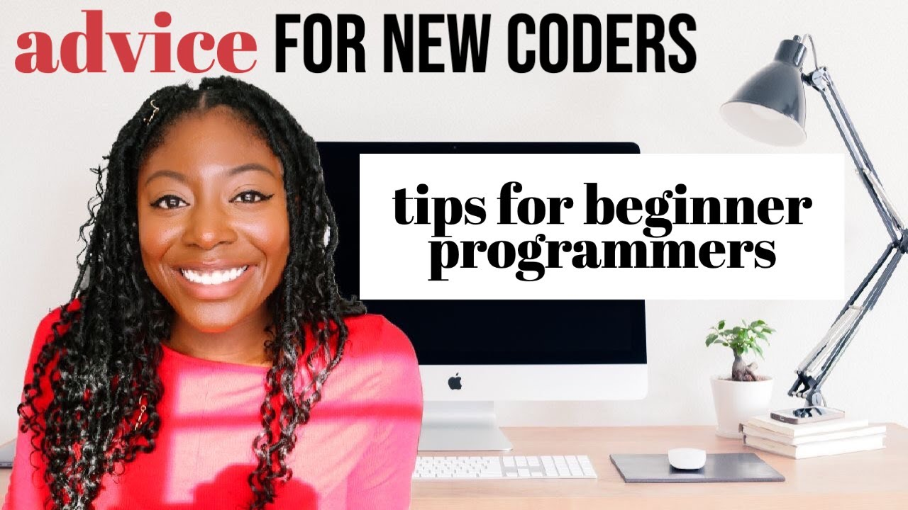 advice to new coders (what I wish I knew while learning to code)