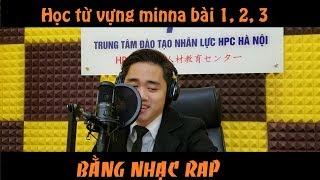 Học tiếng Nhật qua bài hát - Học từ vựng minna N5 bài 1 2 3 bằng nhạc rap
