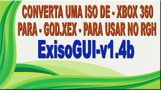 ExisoGUI-v1.4b - Converta ISO de xbox360 Para GOD.XEX e use no seu RGH