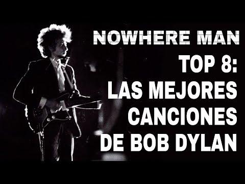 TOP 8: Las Mejores Canciones De Bob Dylan | Nowhere Man