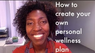 How to create your own personal wellness plan