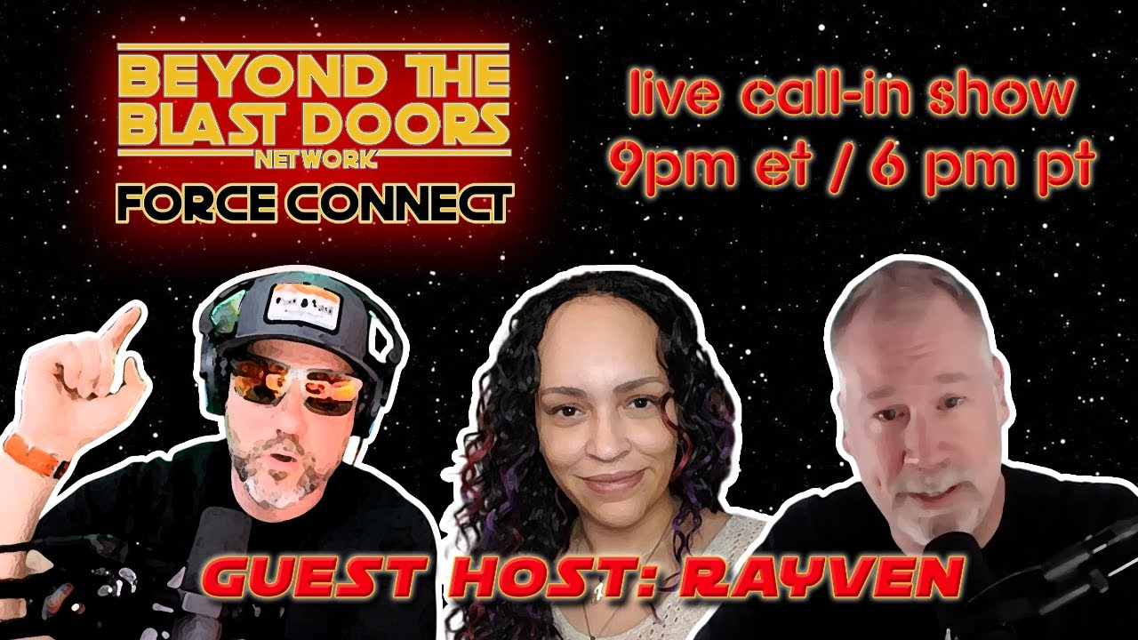 Star Wars Call-in Show LIVE! Beyond the Blast Doors Force Connect