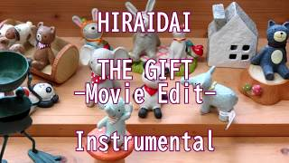 【Instrumental】平井 大「THE GIFT -Movie Edit-」