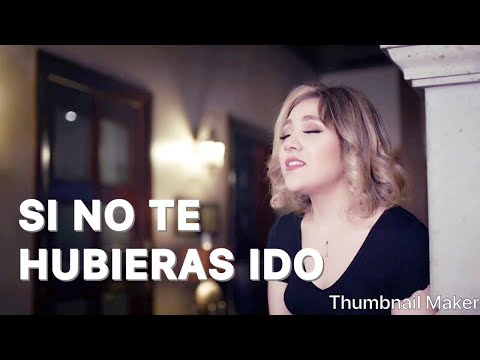 Si No Te Hubieras Ido - Marián Oviedo