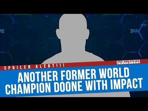 SPOILER ALERT: Another Former World Champion Done With IMPACT Wrestling