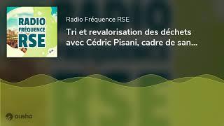 Tri et revalorisation des déchets avec Cédric Pisani, cadre de santé en cardiologie