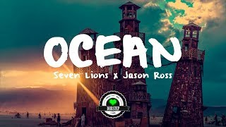 Seven Lions & Jason Ross Ocean (ft. Jonathan Mendelsohn)[lyrics]