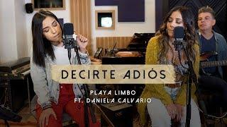 Playa Limbo - Decirte Adiós ft Daniela Calvario (Versión En Vivo Acústica)