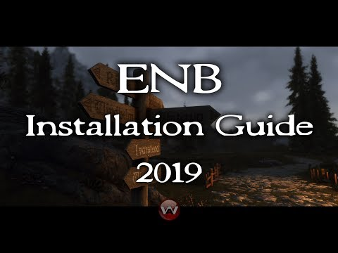 ENB Installation Guide 2019   Skyrim Special Edition