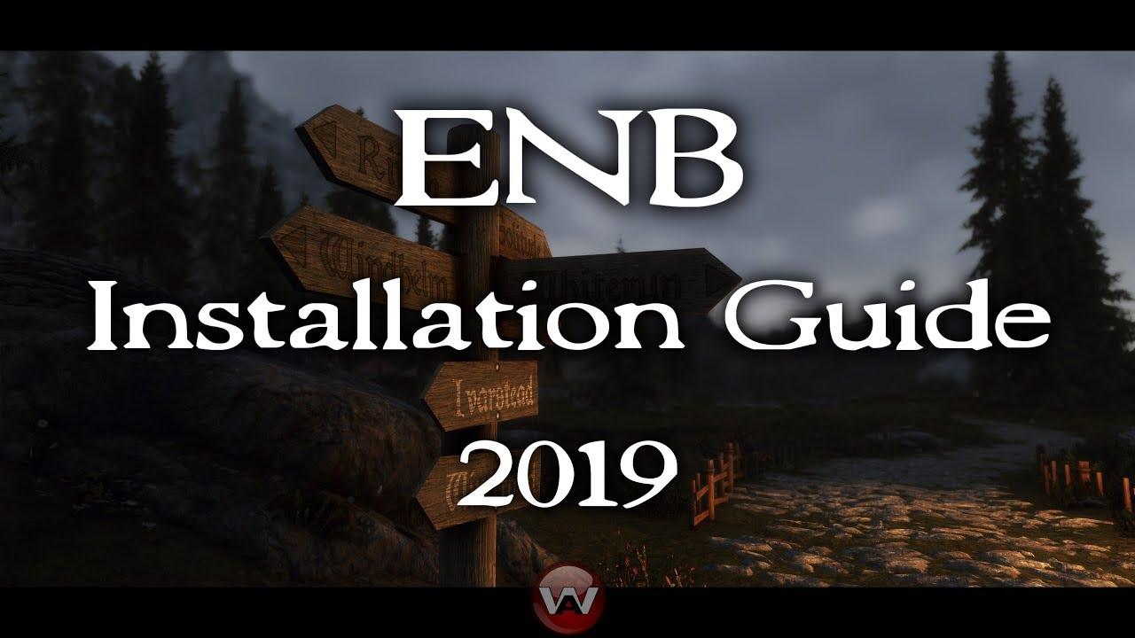 ENB Installation Guide 2019 | Skyrim Special Edition