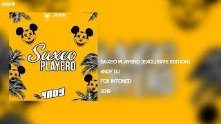 Saxeo Playero (Xclusive Edition) - 4NDY DJ ✘ FOX INTONED