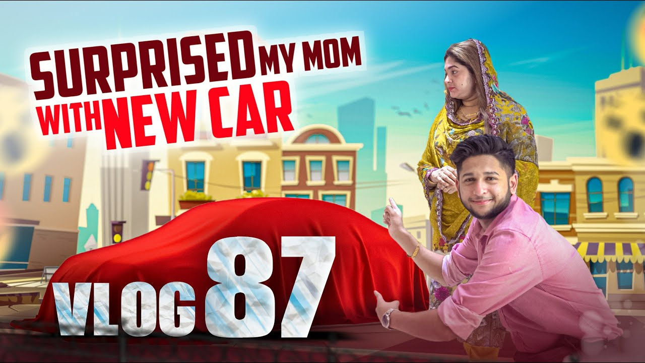 Surprising My Mom With A Brand New Car | Tawhid Afridi | Birthday Surprise | Vlog 87