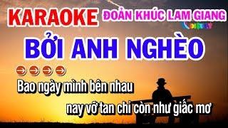 Karaoke Bởi Anh Nghèo | Đoản Khúc Lam Giang | Phi Vân Điệp Khúc