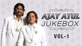 Ajay Atul Marathi Songs | Jukebox | Volume 1 | Non Stop Super Hits