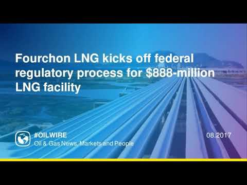Fourchon LNG kicks off federal regulatory process for $888-million LNG facility