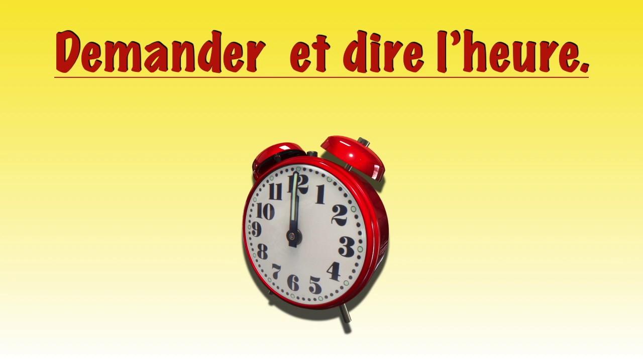 Download Demander et dire l'heure en français